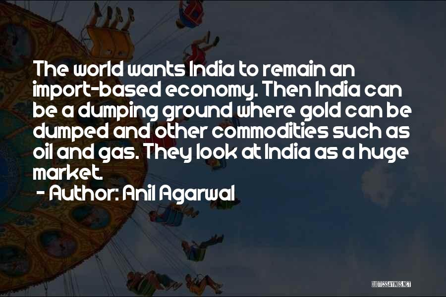 Dumping Him Quotes By Anil Agarwal