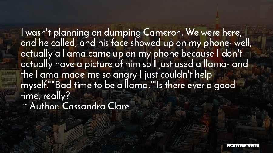 Dumping Him Quotes By Cassandra Clare