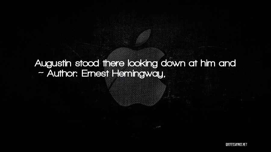 Dumping Him Quotes By Ernest Hemingway,