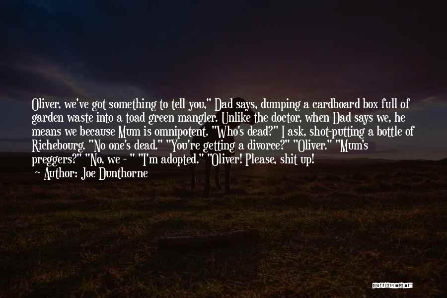 Dumping Him Quotes By Joe Dunthorne