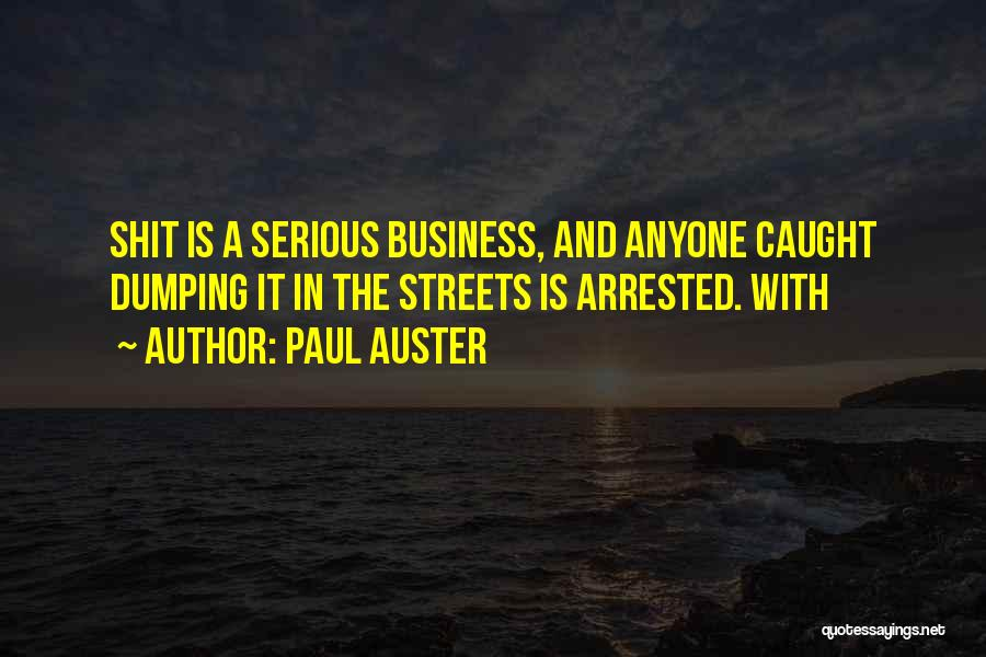 Dumping Him Quotes By Paul Auster