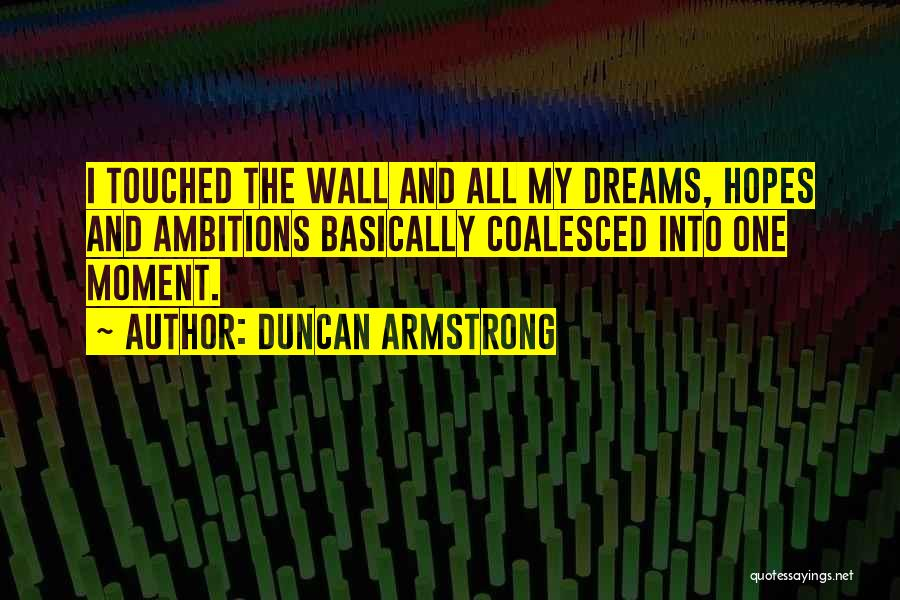 Duncan Armstrong Quotes 1144368