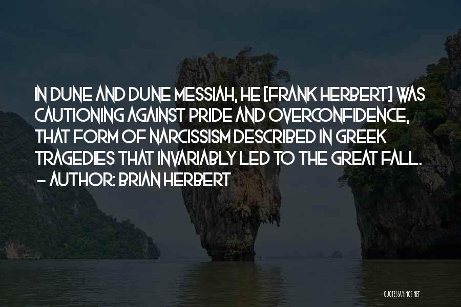 Dune Frank Herbert Quotes By Brian Herbert