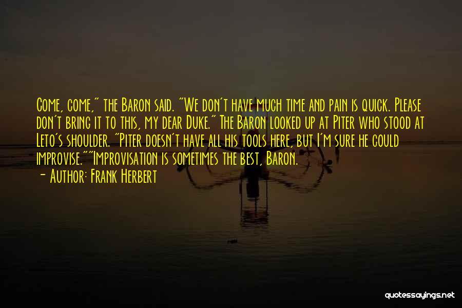 Dune Frank Herbert Quotes By Frank Herbert