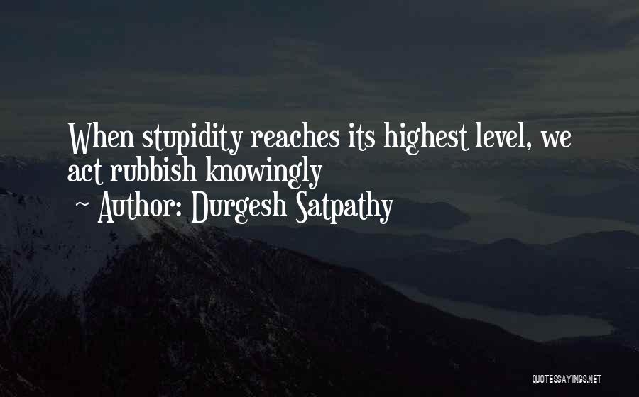 Durgesh Satpathy Quotes 1557602