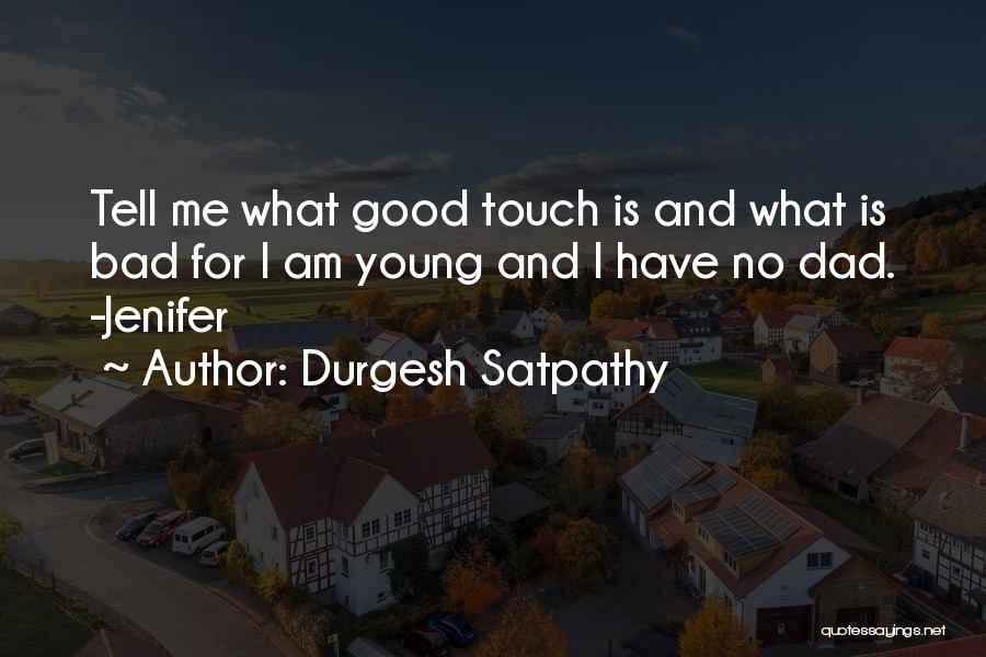 Durgesh Satpathy Quotes 1595234
