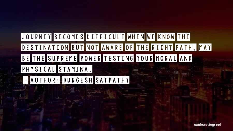Durgesh Satpathy Quotes 2057088