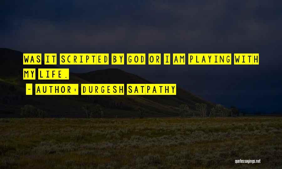 Durgesh Satpathy Quotes 230863