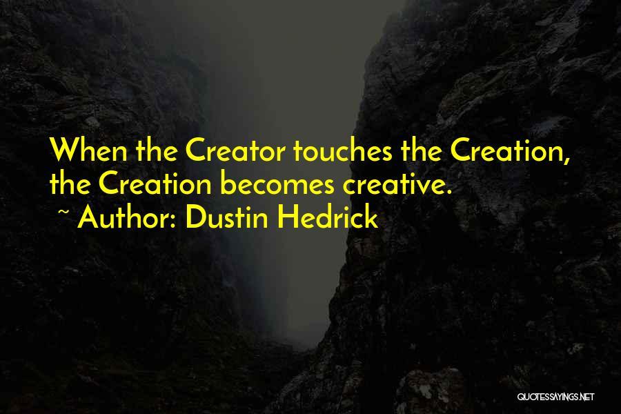 Dustin Hedrick Quotes 815656