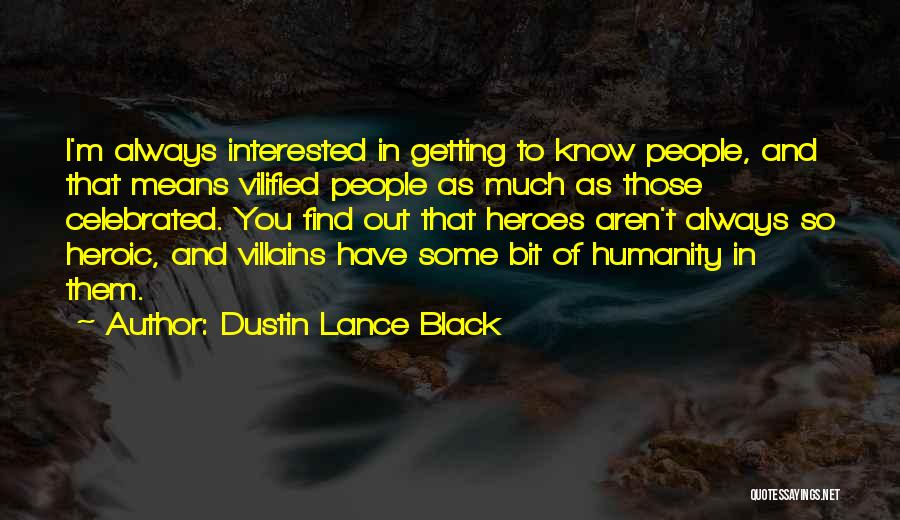 Dustin Lance Black Quotes 1259336