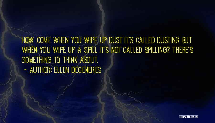 Dusting Off Quotes By Ellen DeGeneres