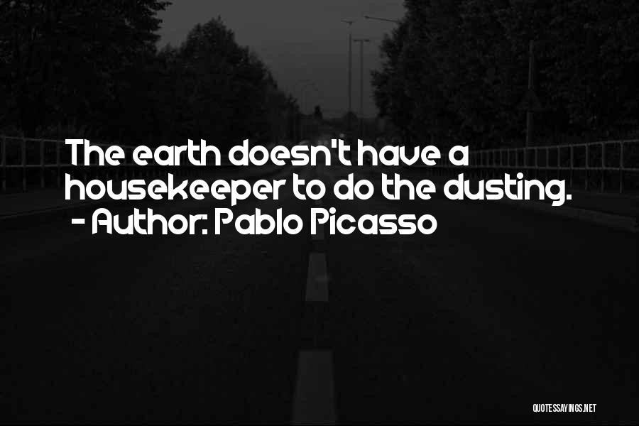 Dusting Off Quotes By Pablo Picasso