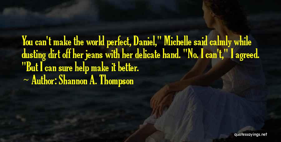 Dusting Off Quotes By Shannon A. Thompson