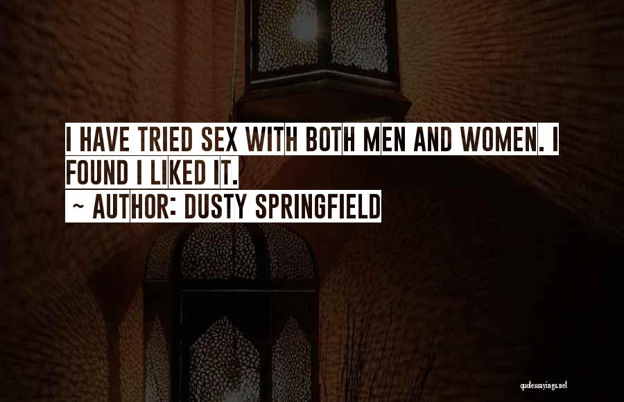 Dusty Springfield Quotes 1002803
