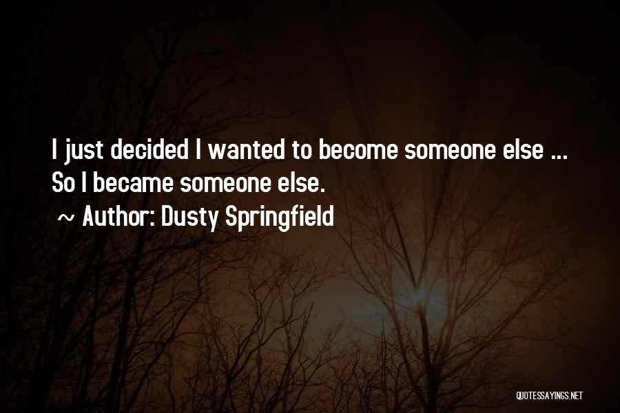 Dusty Springfield Quotes 1334285