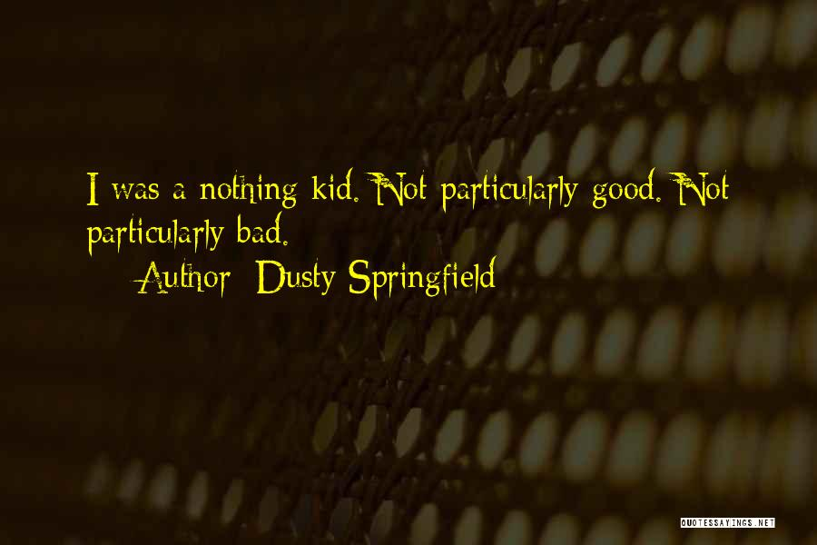 Dusty Springfield Quotes 1341124