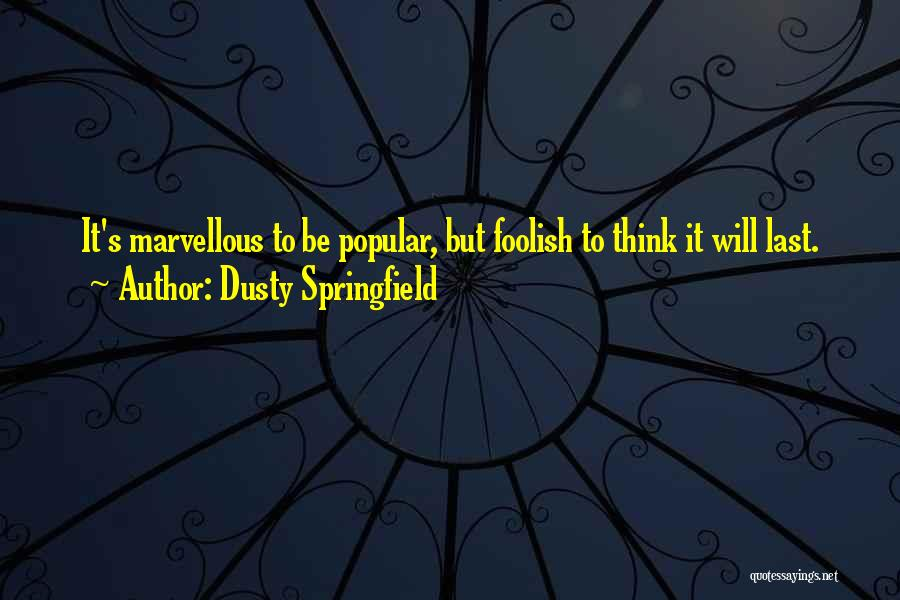 Dusty Springfield Quotes 1786608