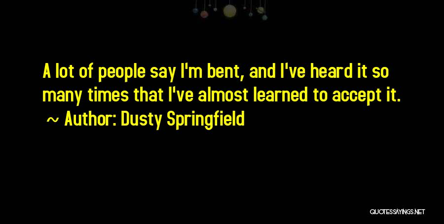 Dusty Springfield Quotes 1807380