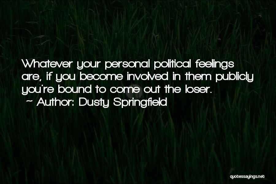 Dusty Springfield Quotes 1855595