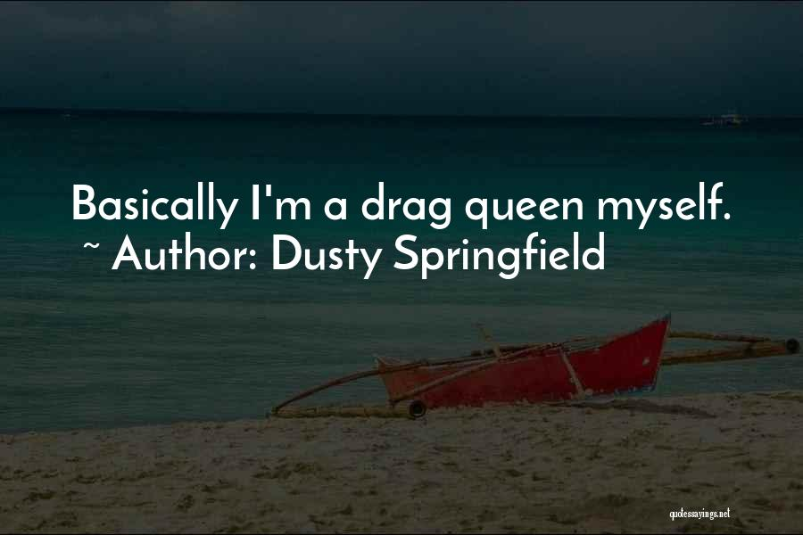 Dusty Springfield Quotes 2012779