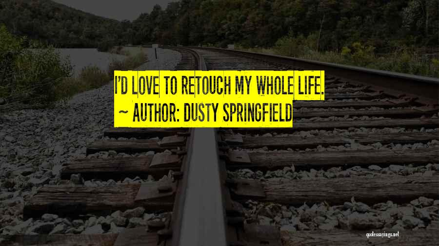 Dusty Springfield Quotes 208828