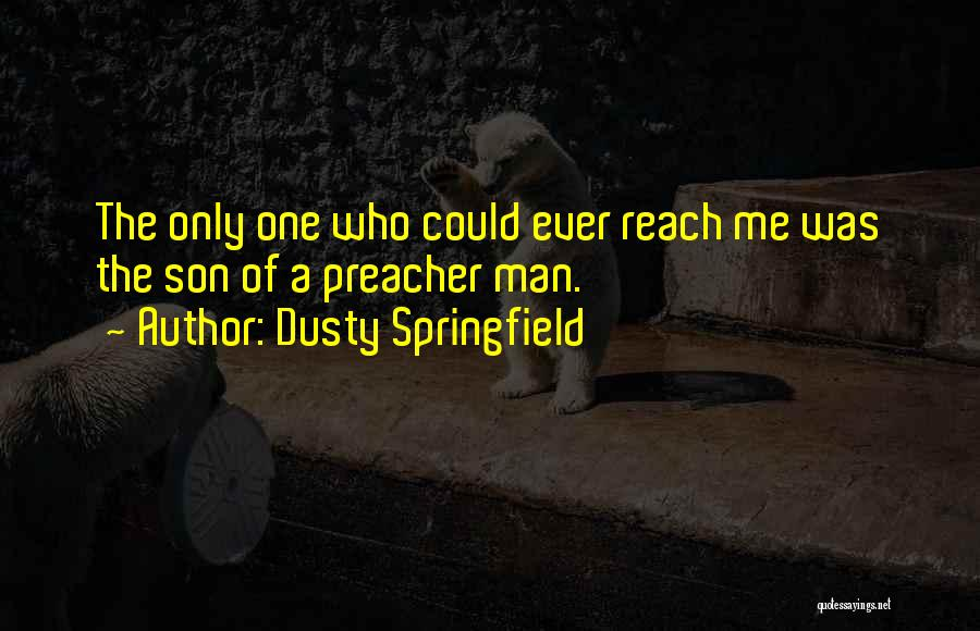 Dusty Springfield Quotes 633722