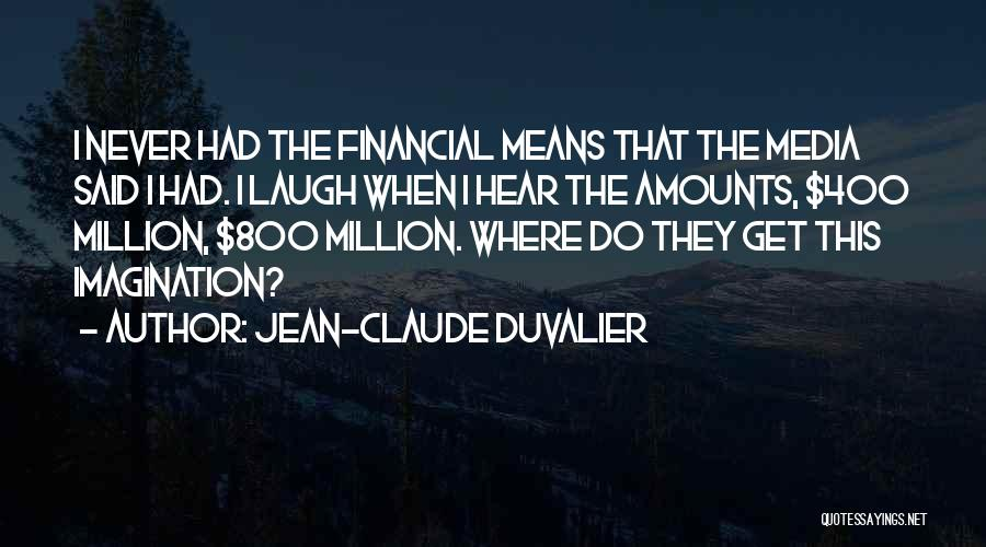 Duvalier Quotes By Jean-Claude Duvalier