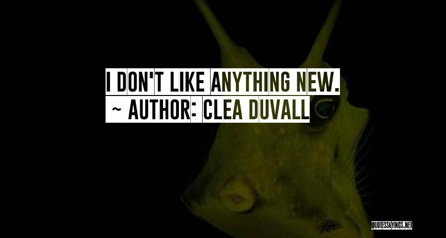 Duvall Quotes By Clea Duvall