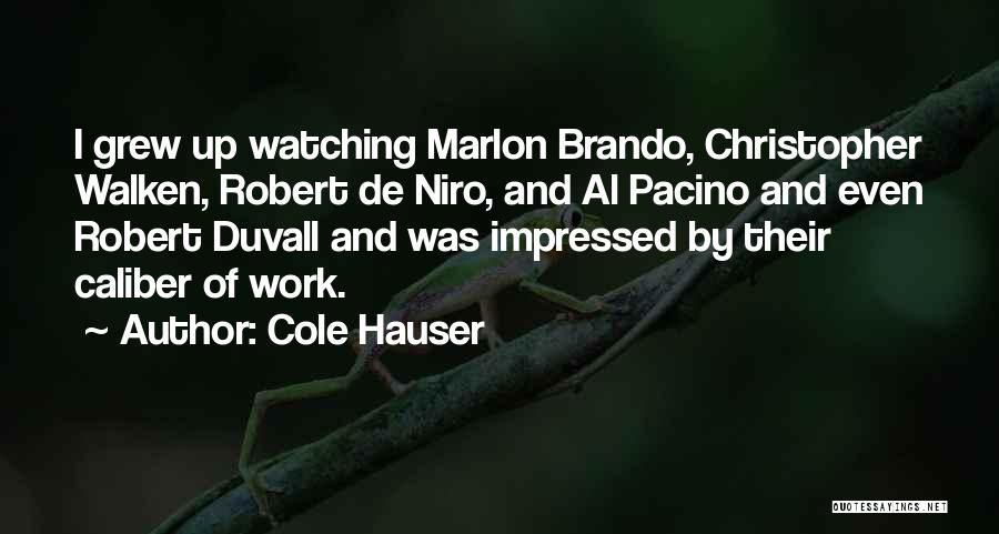 Duvall Quotes By Cole Hauser