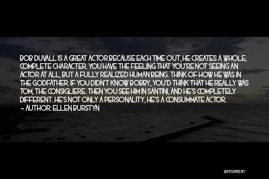 Duvall Quotes By Ellen Burstyn