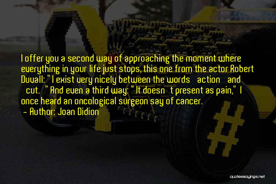 Duvall Quotes By Joan Didion