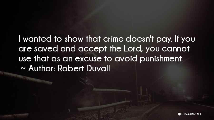 Duvall Quotes By Robert Duvall