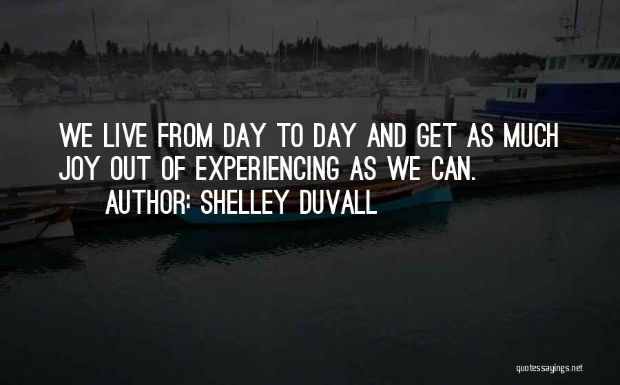 Duvall Quotes By Shelley Duvall