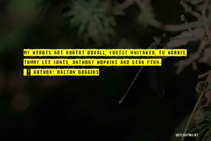 Duvall Quotes By Walton Goggins