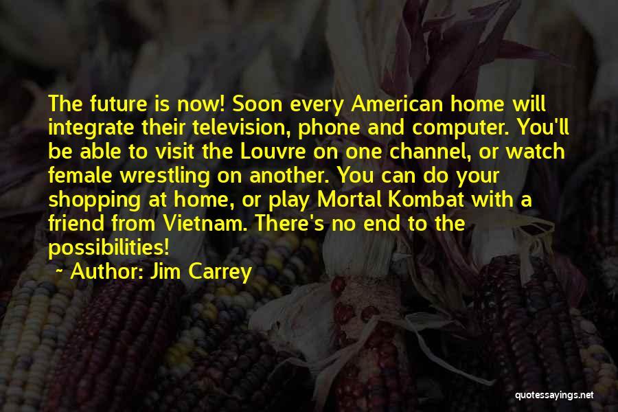D'vorah Mortal Kombat Quotes By Jim Carrey
