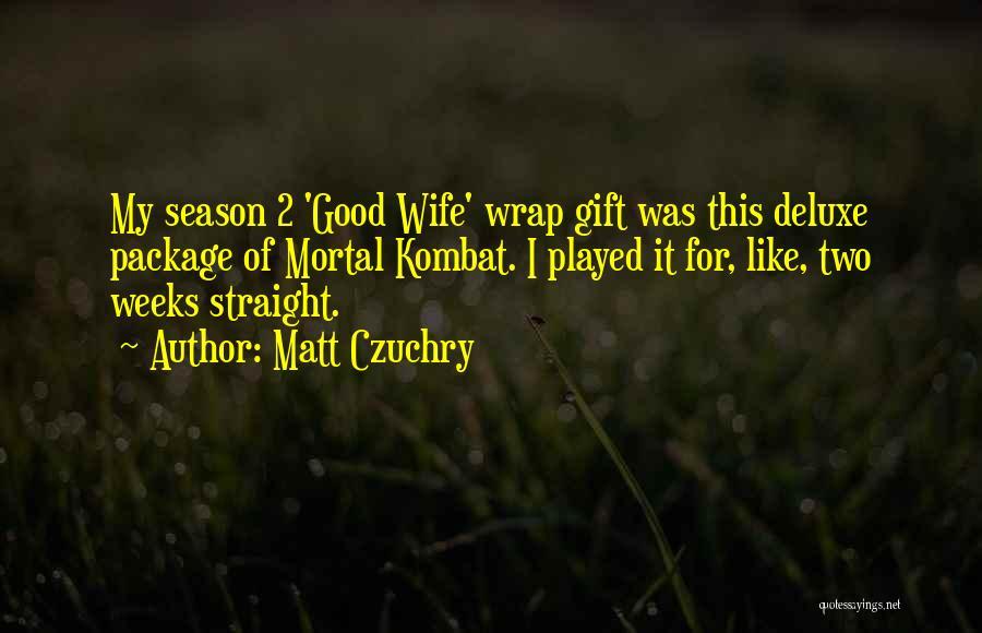 D'vorah Mortal Kombat Quotes By Matt Czuchry
