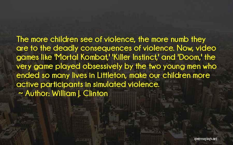 D'vorah Mortal Kombat Quotes By William J. Clinton