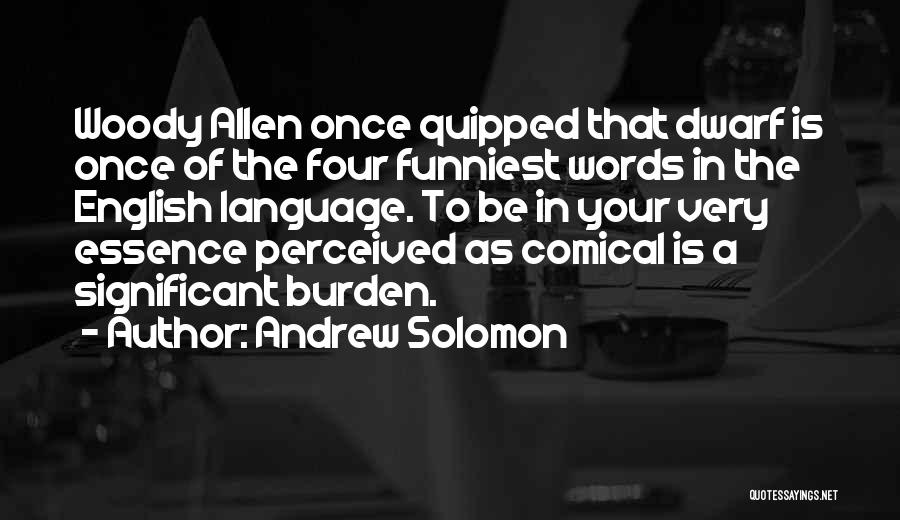 Dwarf Quotes By Andrew Solomon