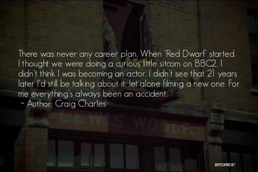 Dwarf Quotes By Craig Charles