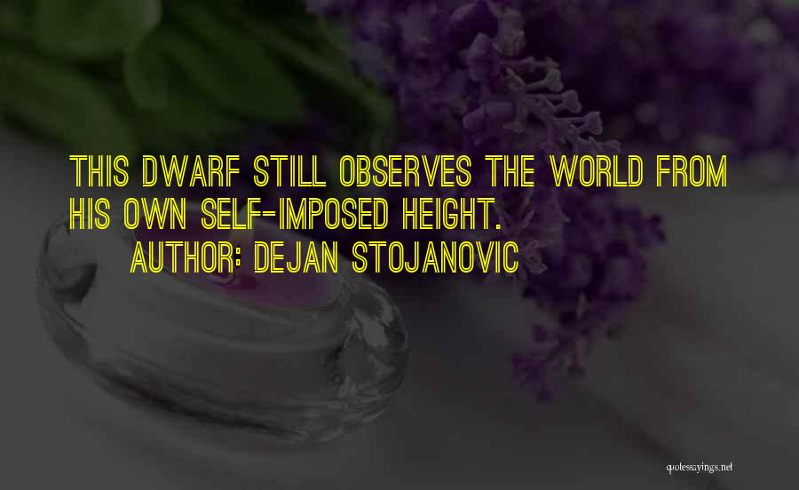 Dwarf Quotes By Dejan Stojanovic