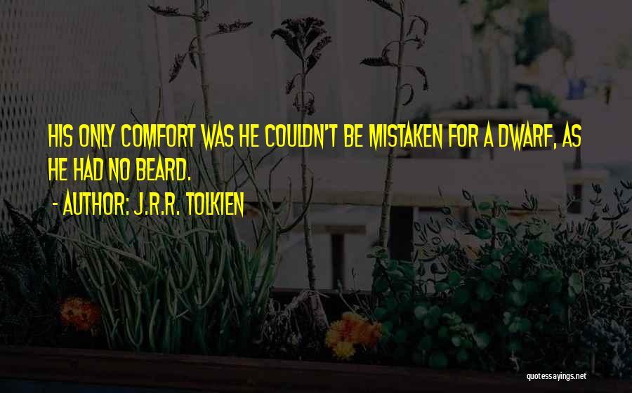 Dwarf Quotes By J.R.R. Tolkien