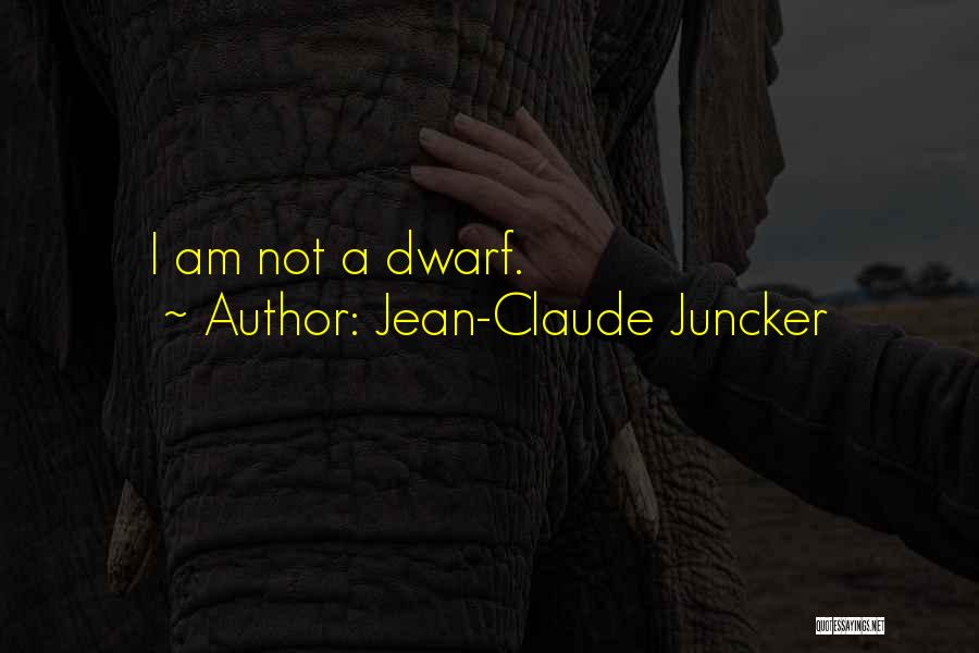 Dwarf Quotes By Jean-Claude Juncker