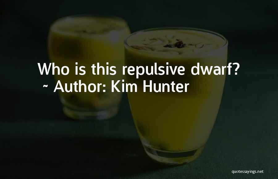 Dwarf Quotes By Kim Hunter