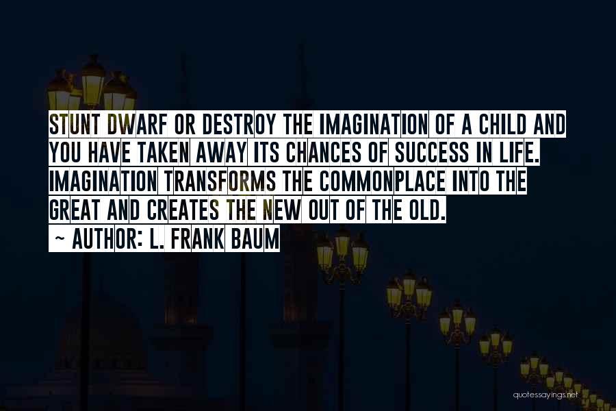 Dwarf Quotes By L. Frank Baum