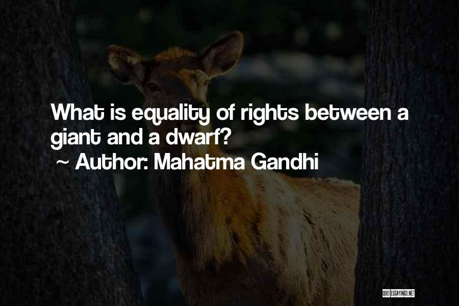 Dwarf Quotes By Mahatma Gandhi