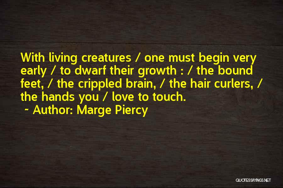 Dwarf Quotes By Marge Piercy