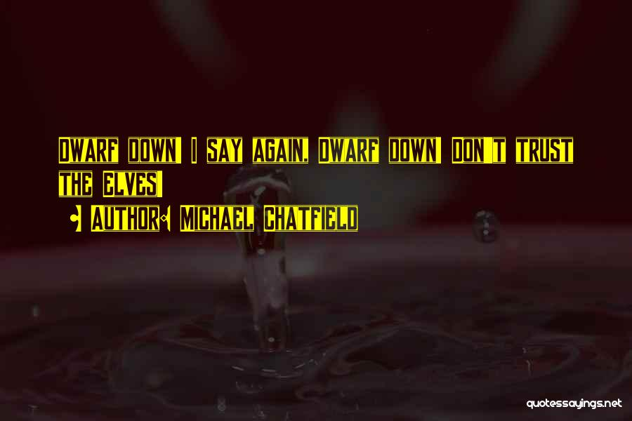 Dwarf Quotes By Michael Chatfield