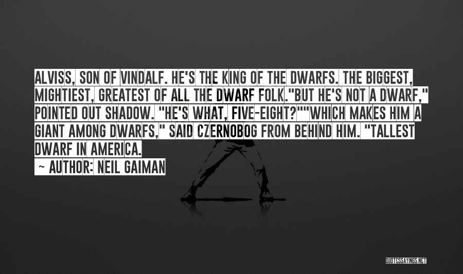 Dwarf Quotes By Neil Gaiman