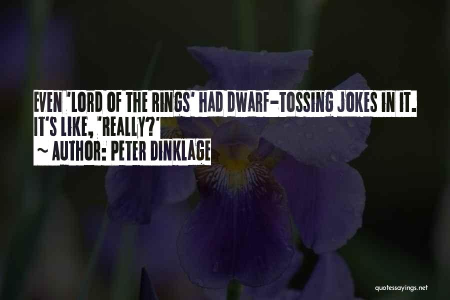 Dwarf Quotes By Peter Dinklage