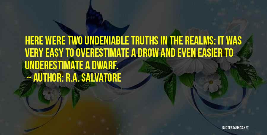 Dwarf Quotes By R.A. Salvatore